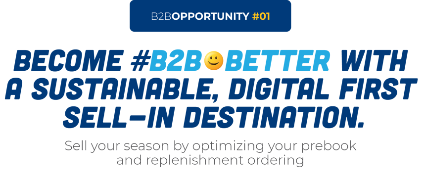 Become #B2B😀Better With A Sustainable, Digital First Sell-In Destination.