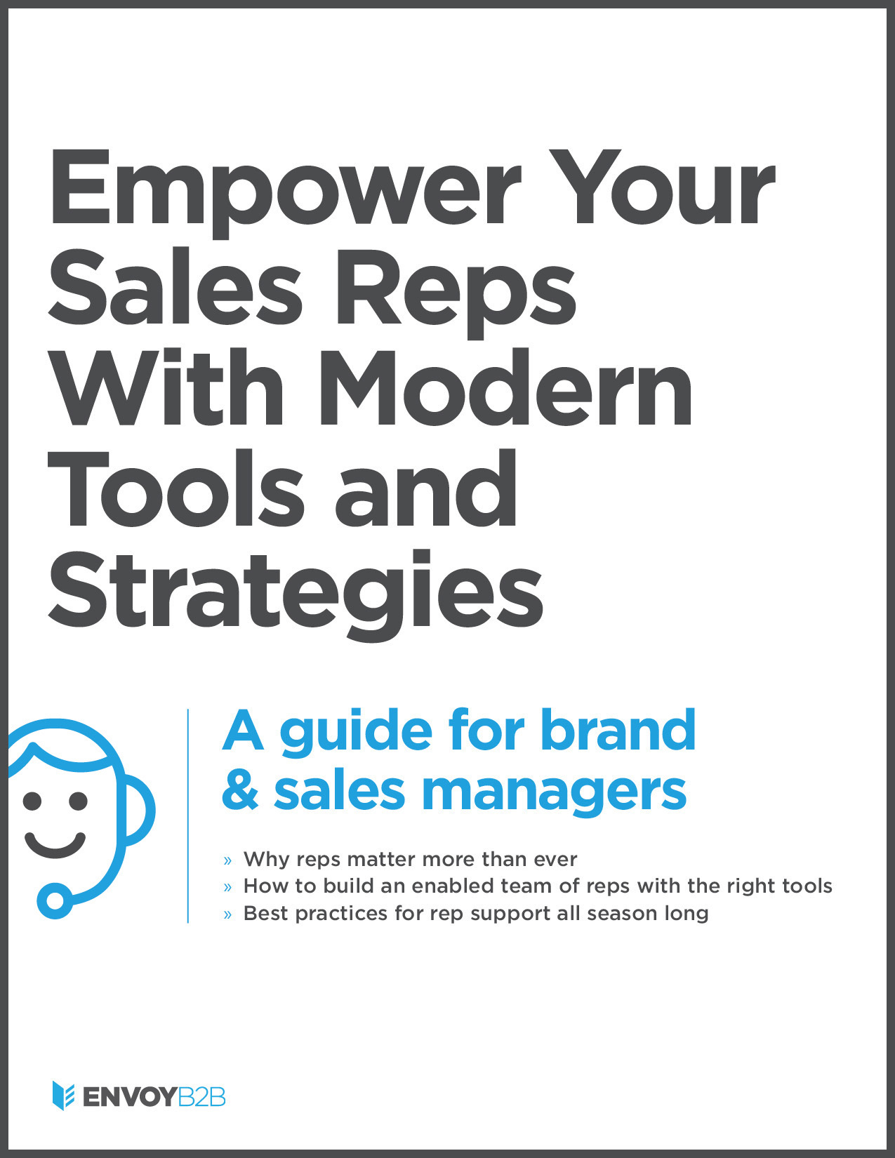 Empower Your Sales Reps With Modern Tools and Strategies